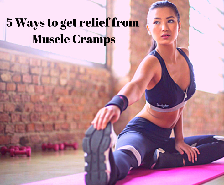 5 Ways to get relief from Muscle Cramps