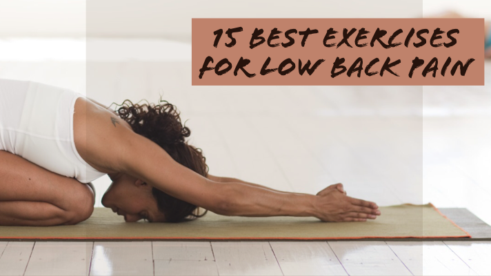 15 Best Exercises For Low BackPain
