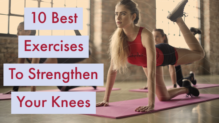 10 Best Knee Strengthening Exercises