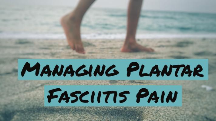 Managing Plantar FasciitisPain