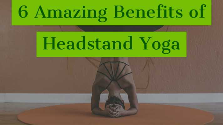 6 Amazing Benefits of Headstand Yoga
