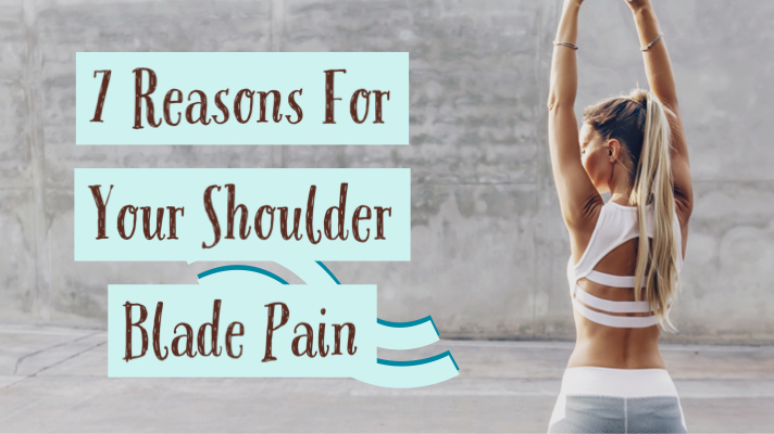 7 Reasons For Your Shoulder Blade Pain