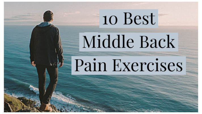 10 Best Middle Back Pain Exercises
