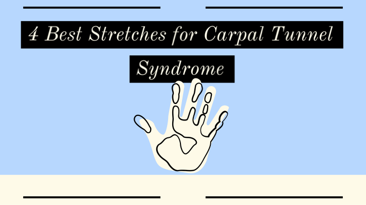 4 Best Stretches for Carpal Tunnel syndrome