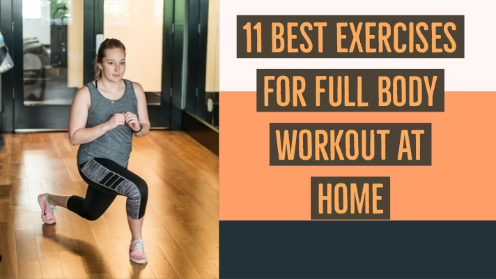 11 Best Exercises For Full Body Workout At Home