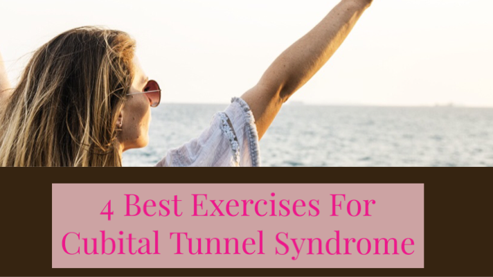 4 Best Exercises For Cubital Tunnel Syndrome