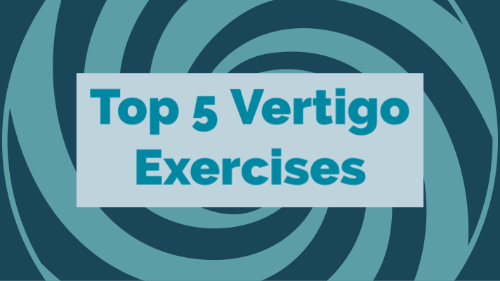 Top 5 Vertigo Exercises