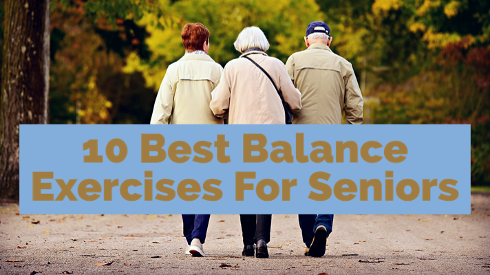 10 Best Balance Exercises For Seniors