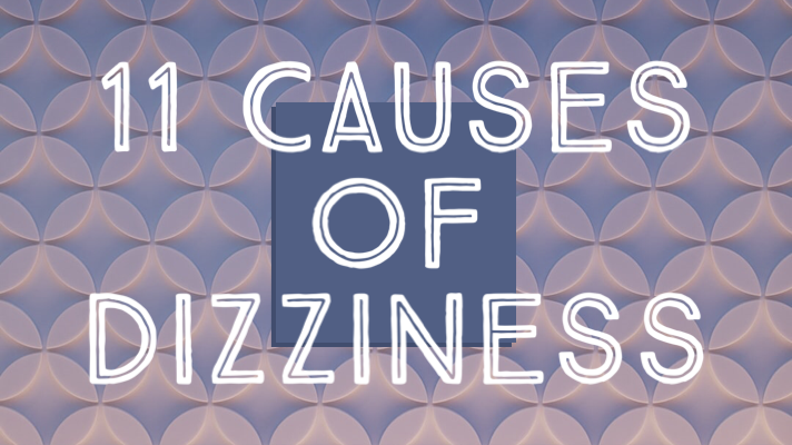 11 Causes Of Dizziness