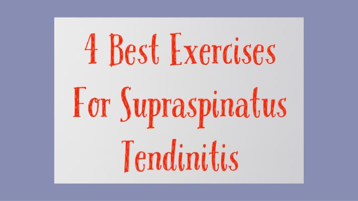 4 Best Exercises For SupraspinatusTendinitis